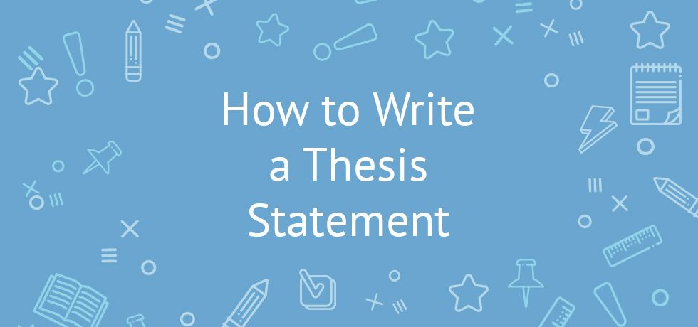 How To Write A Thesis Statement In  Steps Tips Example  How To Write A Thesis Statement